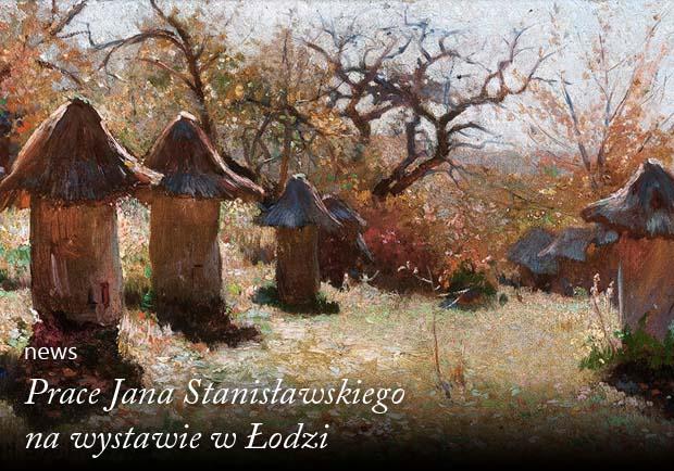 Prace Jana Stanisławskiego na wystawie w Łodzi Artysta i Sztuka Muzeum miasta Łodzi Jan Stanisławski