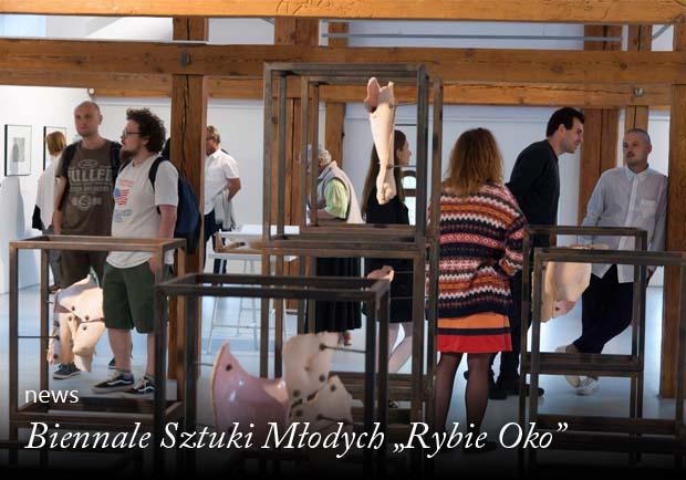 """Biennale Sztuki Młodych """"Rybie Oko"""""""