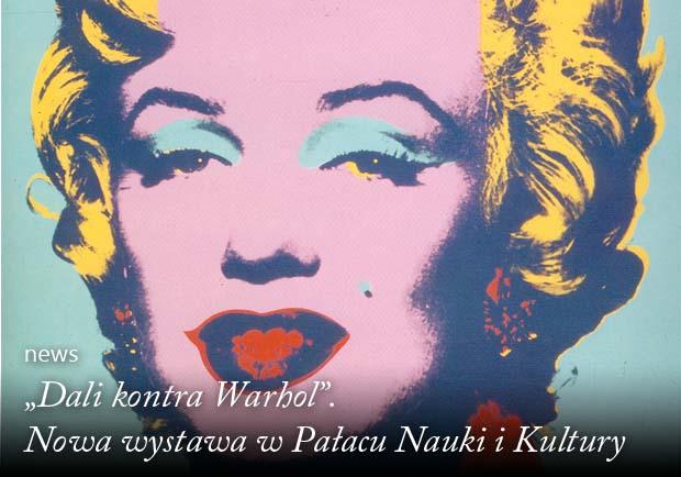 """""""Dali kontra Warhol"""" Nowa wystawa w Pałacu Nauki i Kultury Artysta i Sztuka"""