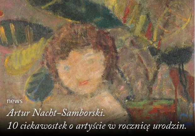Artur Nacht-Samborski10 ciekawostek o artyście w rocznicę urodzin news